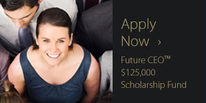 Apply Now - Future CEO $100,000 Scholarship Fund