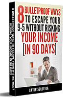 Business eBook: 8 Bulletproof Ways To Escape Your 9-5 Without Risking Your Income In 90 Days