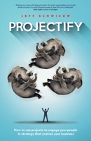 Business Book Extract: Projectify