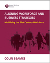 Aligning Workforce And Business Strategies | Business Resource Centre | Business Books | Business Resources | Business Resource | Business Book | IIDM