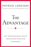 The Advantage: Why Organisational Health Trumps Everything Else In Business | Business Resource Centre | Business Books | Business Resources | Business Resource | Business Book | IIDM