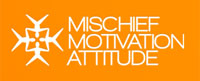 Mischief, Motivation, Attitude