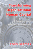 Transform Organisational Human Capital | Business Resource Centre | Business Books | Business Resources | Business Resource | Business Book | IIDM