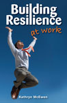 Building Resilience At Work | Business Resource Centre | Business Books | Business Resources | Business Resource | Business Book | IIDM